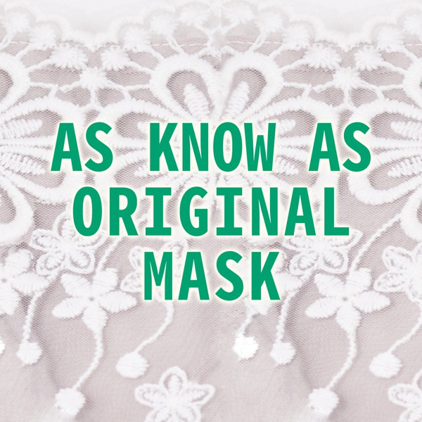 AS KNOW AS ORIGINAL MASK