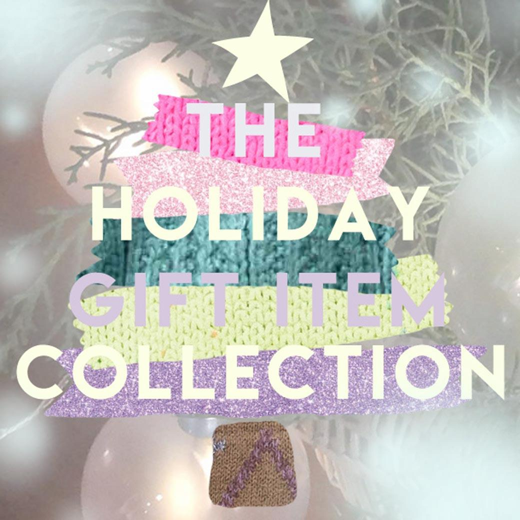 THE HOLIDAY GIFT ITEM COLLECTION
